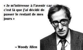 citation Woody Allen sur l'avenir